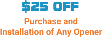 $25 OFF - Purchase and installation of any opener